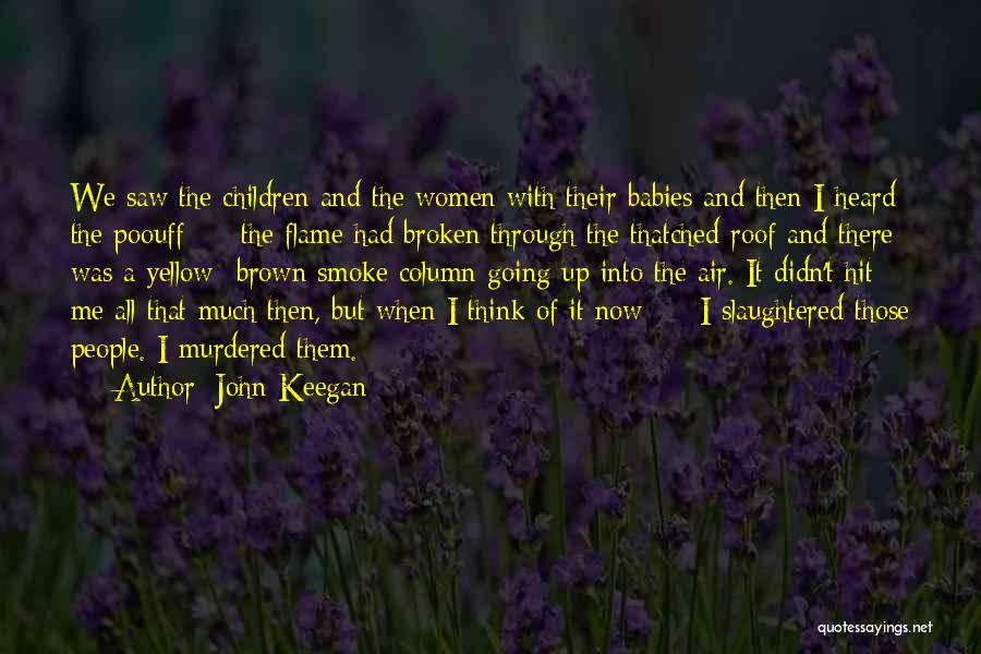 Broken Up With Quotes By John Keegan