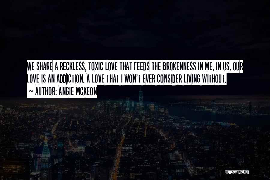 Brokenness Quotes By Angie McKeon