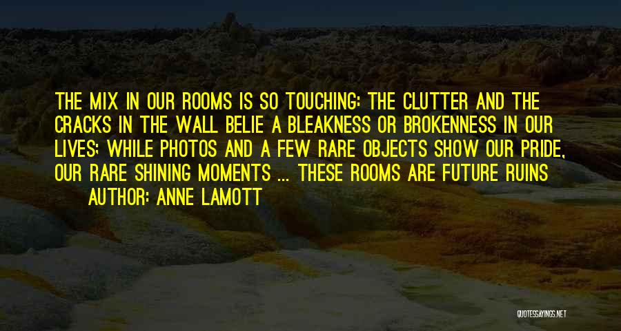 Brokenness Quotes By Anne Lamott