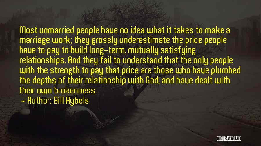 Brokenness Quotes By Bill Hybels