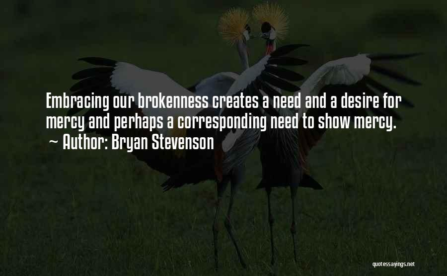 Brokenness Quotes By Bryan Stevenson