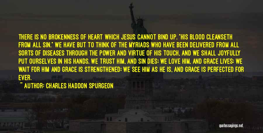 Brokenness Quotes By Charles Haddon Spurgeon