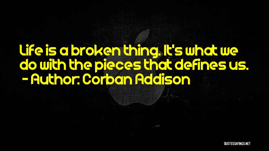 Brokenness Quotes By Corban Addison