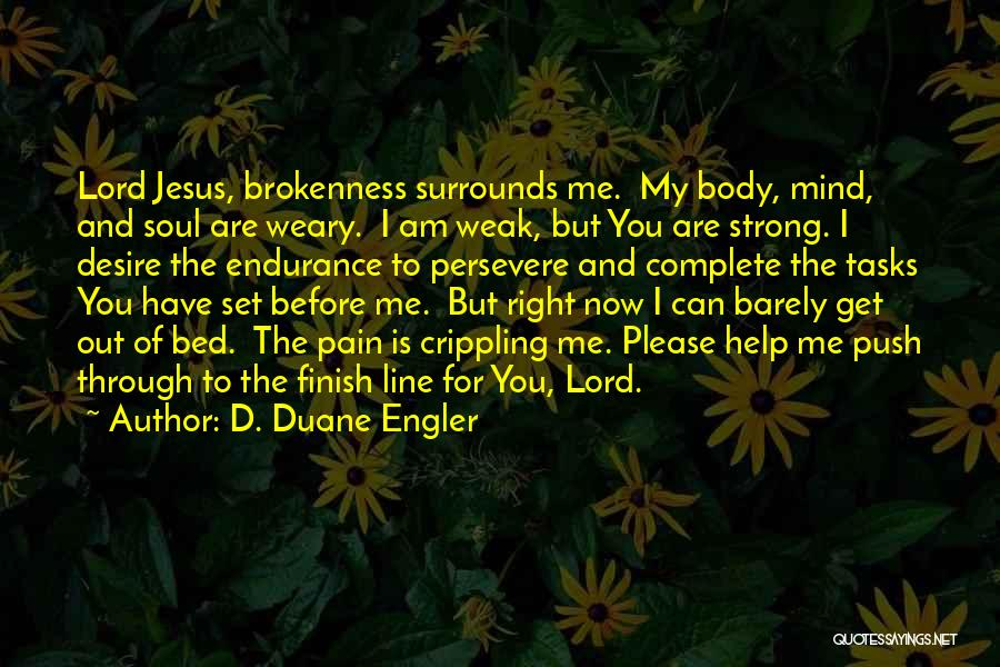 Brokenness Quotes By D. Duane Engler