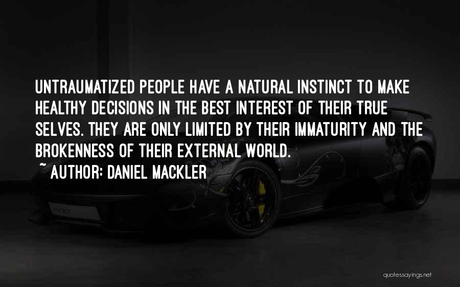 Brokenness Quotes By Daniel Mackler