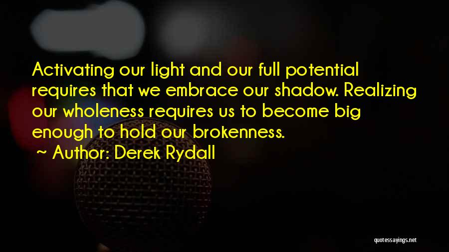 Brokenness Quotes By Derek Rydall
