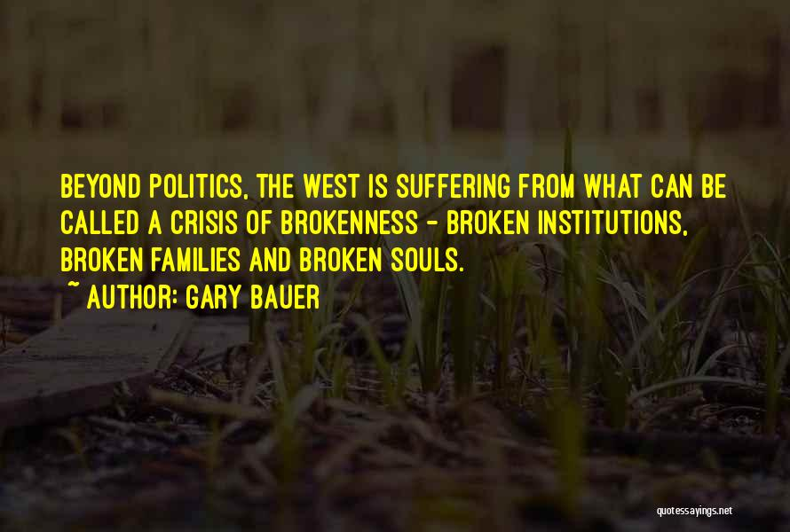 Brokenness Quotes By Gary Bauer