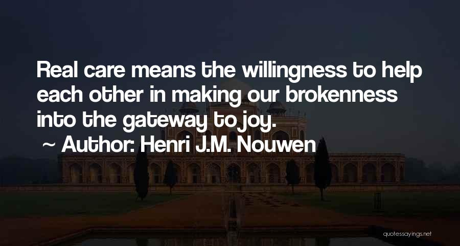 Brokenness Quotes By Henri J.M. Nouwen