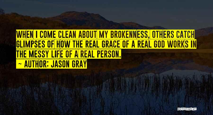Brokenness Quotes By Jason Gray