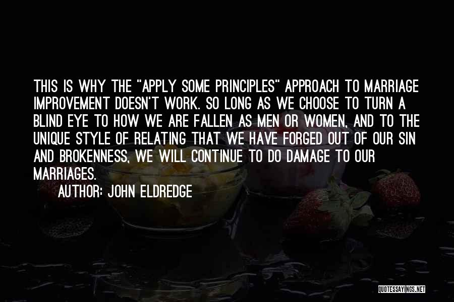 Brokenness Quotes By John Eldredge