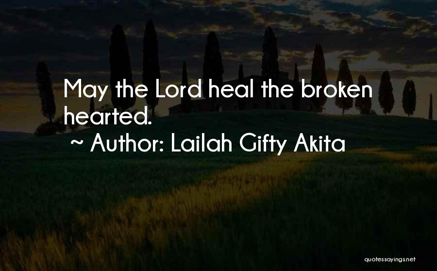 Brokenness Quotes By Lailah Gifty Akita
