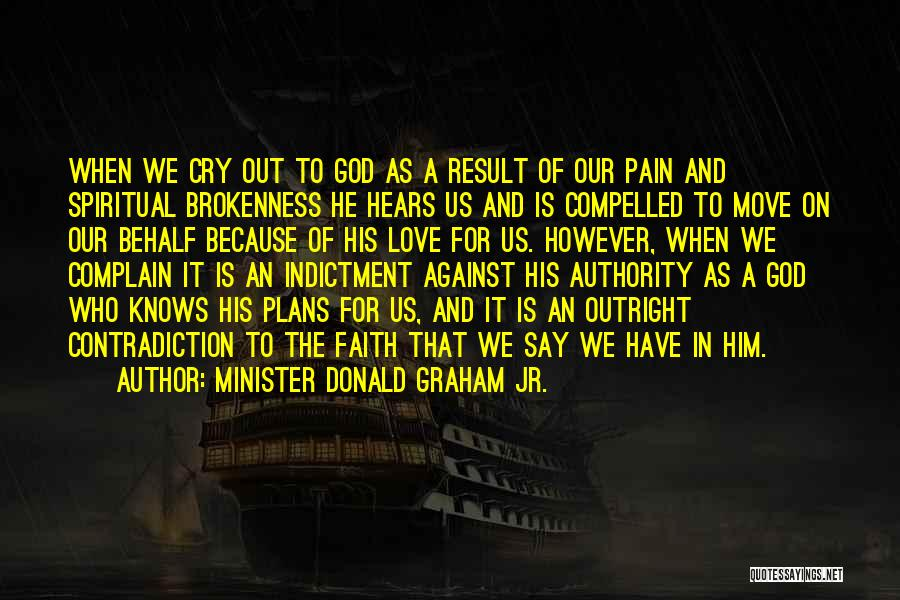 Brokenness Quotes By Minister Donald Graham Jr.