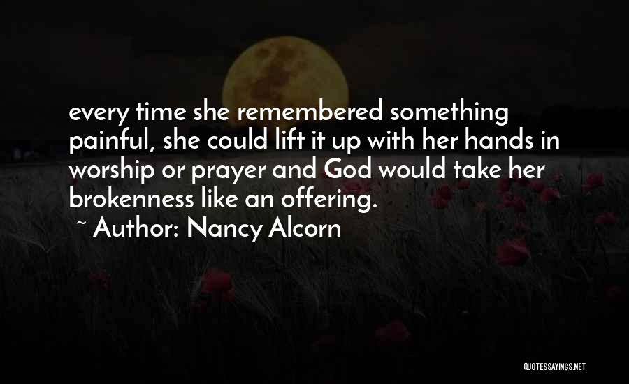 Brokenness Quotes By Nancy Alcorn