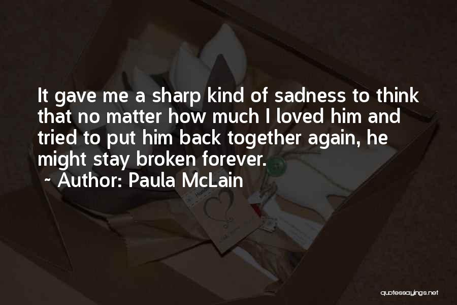 Brokenness Quotes By Paula McLain