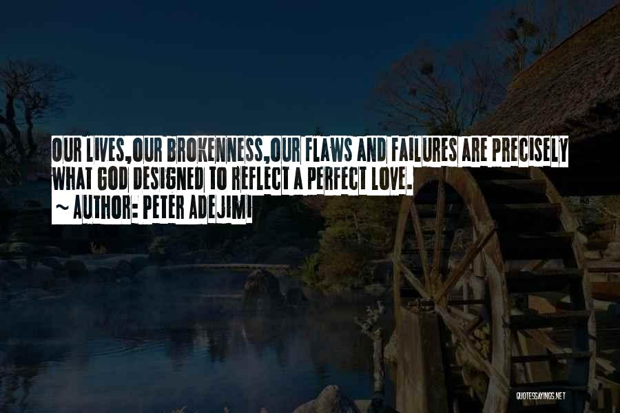 Brokenness Quotes By Peter Adejimi