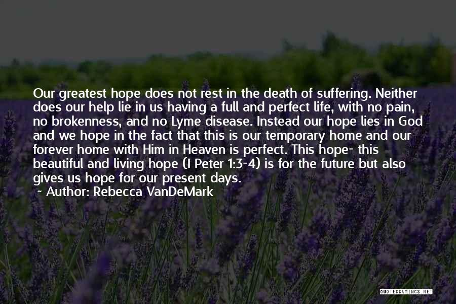 Brokenness Quotes By Rebecca VanDeMark
