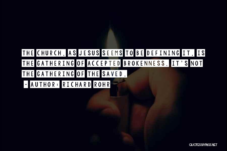 Brokenness Quotes By Richard Rohr