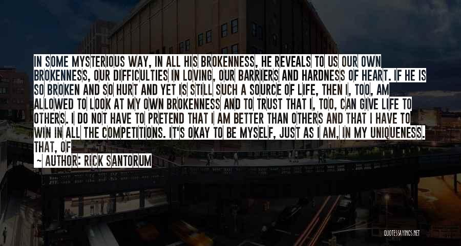 Brokenness Quotes By Rick Santorum