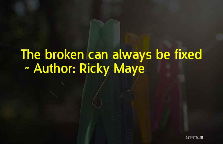 Brokenness Quotes By Ricky Maye