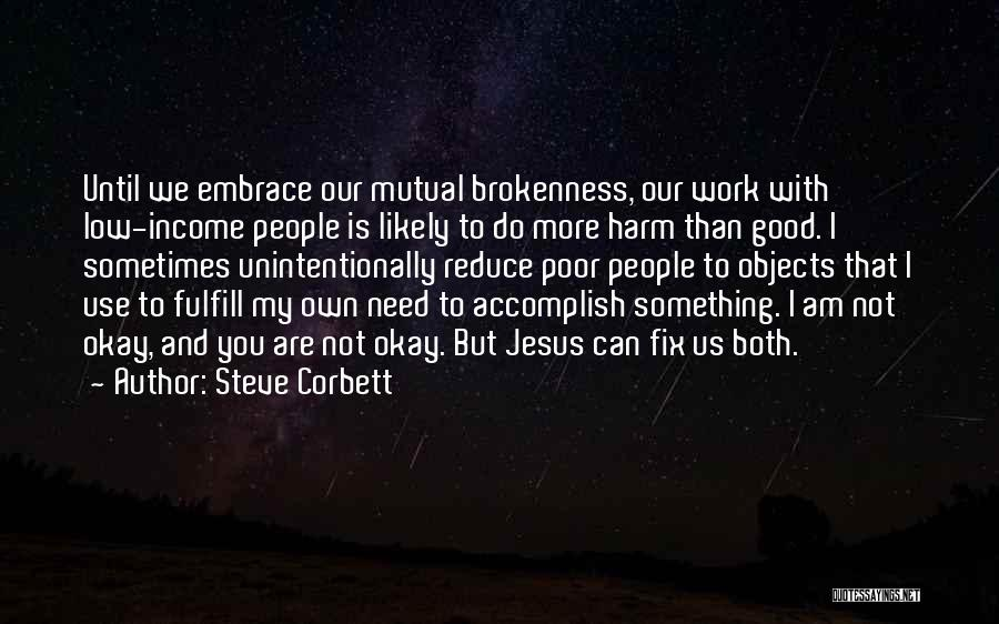 Brokenness Quotes By Steve Corbett