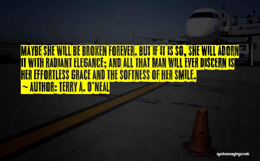 Brokenness Quotes By Terry A. O'Neal