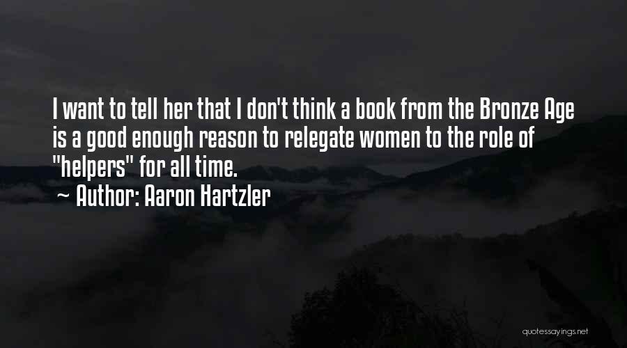 Bronze Quotes By Aaron Hartzler