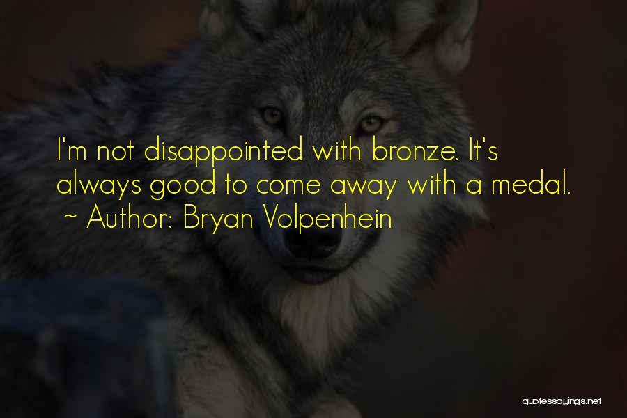 Bronze Quotes By Bryan Volpenhein