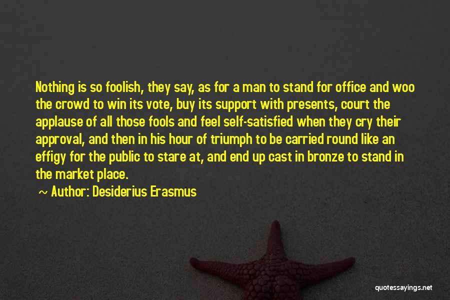 Bronze Quotes By Desiderius Erasmus