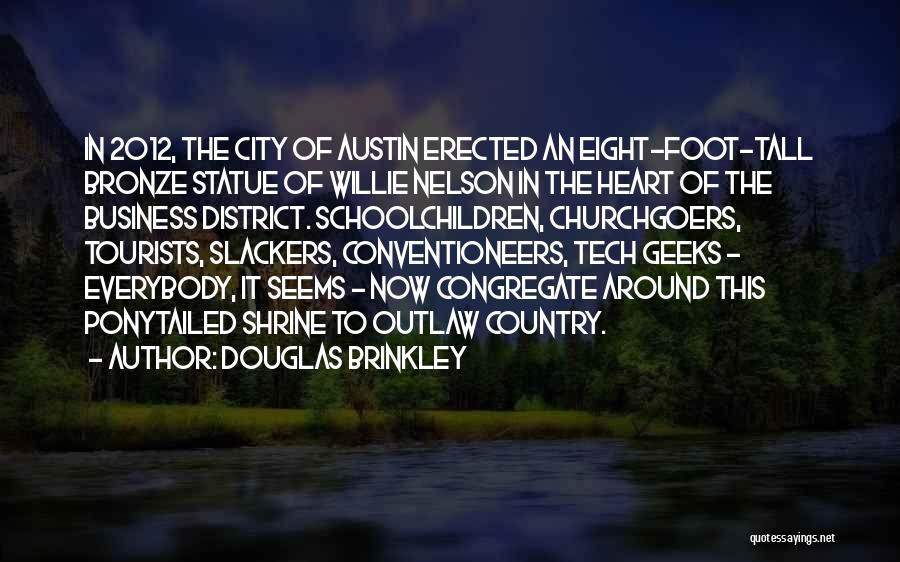 Bronze Quotes By Douglas Brinkley