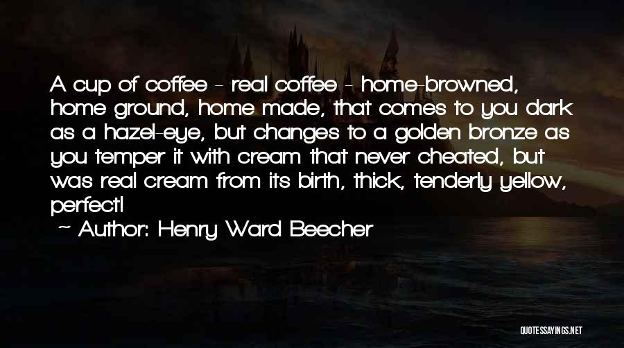 Bronze Quotes By Henry Ward Beecher