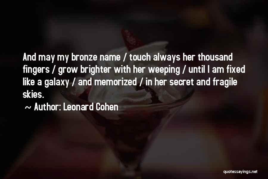 Bronze Quotes By Leonard Cohen
