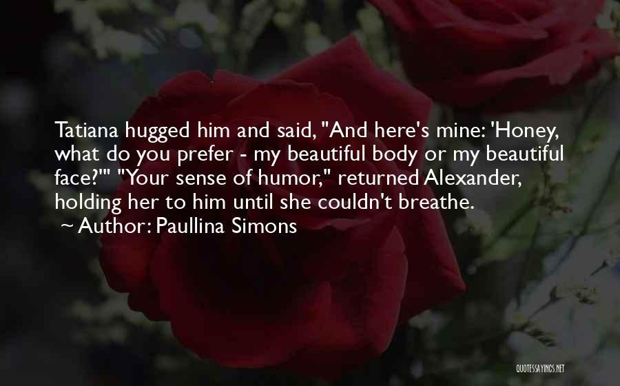 Bronze Quotes By Paullina Simons