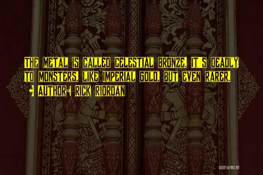 Bronze Quotes By Rick Riordan