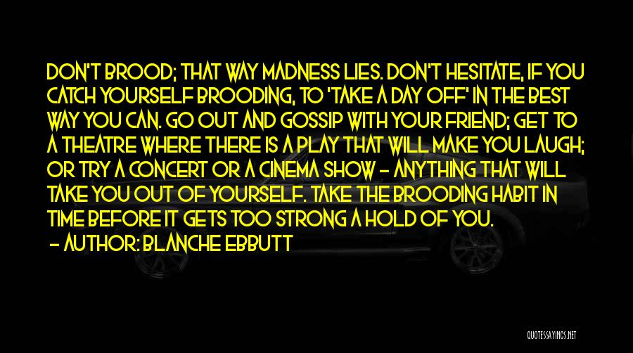 Brood Quotes By Blanche Ebbutt