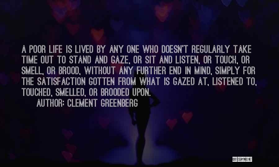 Brood Quotes By Clement Greenberg
