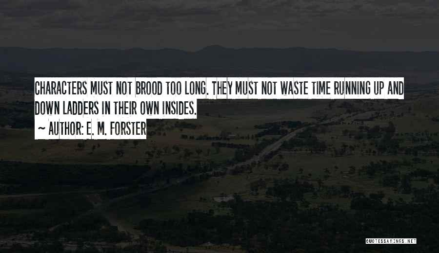 Brood Quotes By E. M. Forster