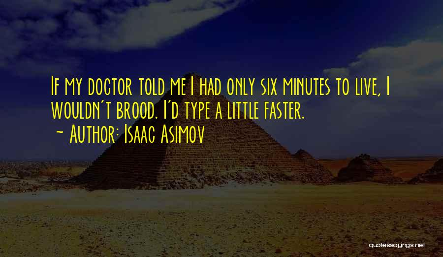 Brood Quotes By Isaac Asimov