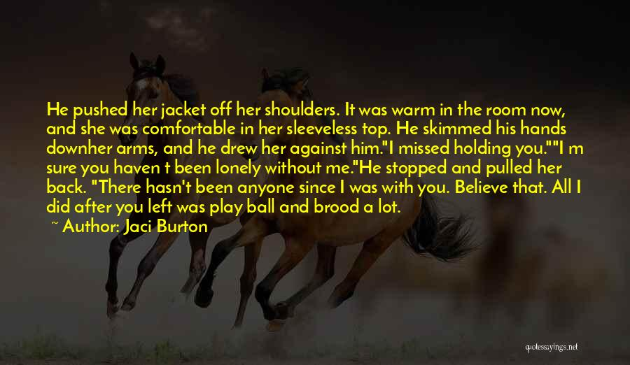 Brood Quotes By Jaci Burton