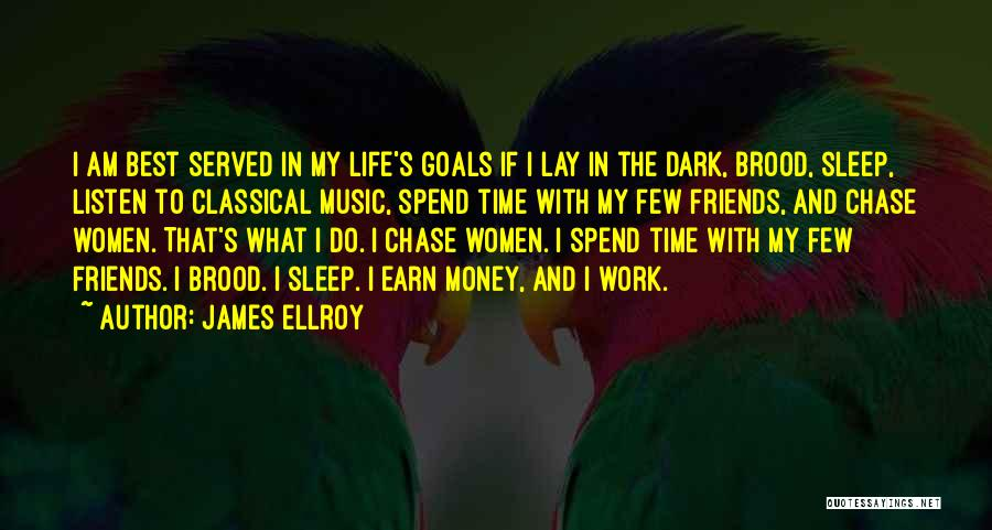 Brood Quotes By James Ellroy