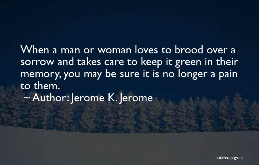 Brood Quotes By Jerome K. Jerome