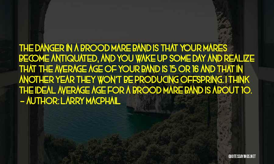 Brood Quotes By Larry MacPhail
