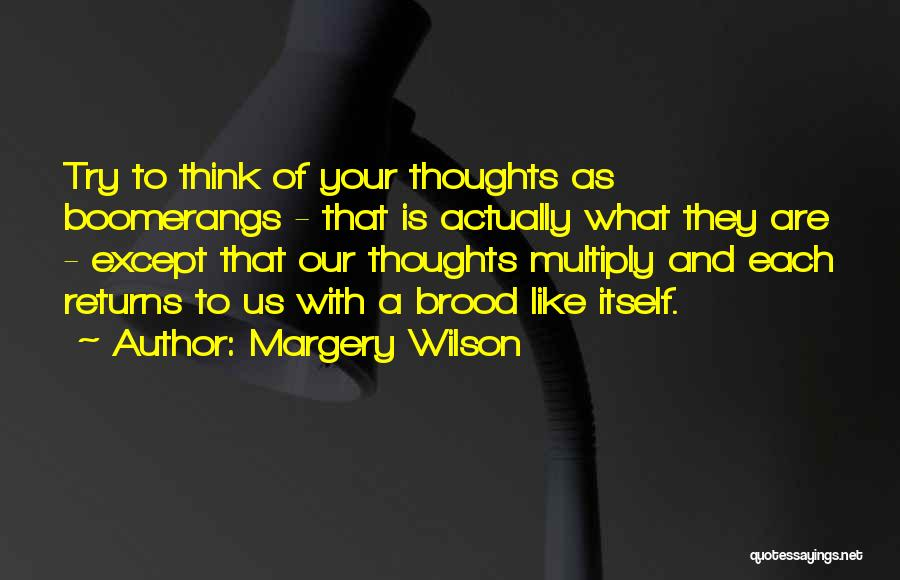 Brood Quotes By Margery Wilson