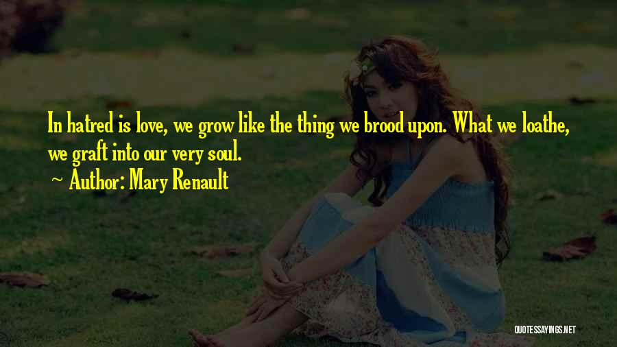 Brood Quotes By Mary Renault