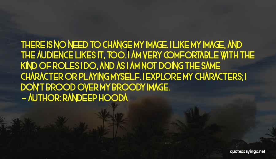 Brood Quotes By Randeep Hooda