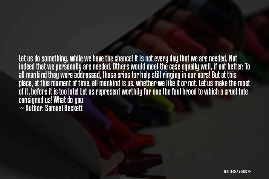 Brood Quotes By Samuel Beckett