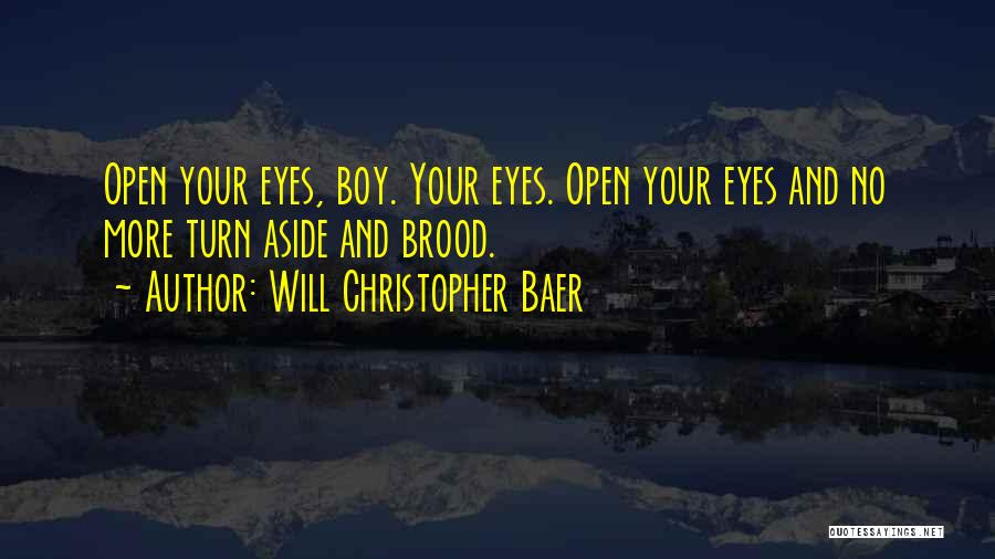 Brood Quotes By Will Christopher Baer