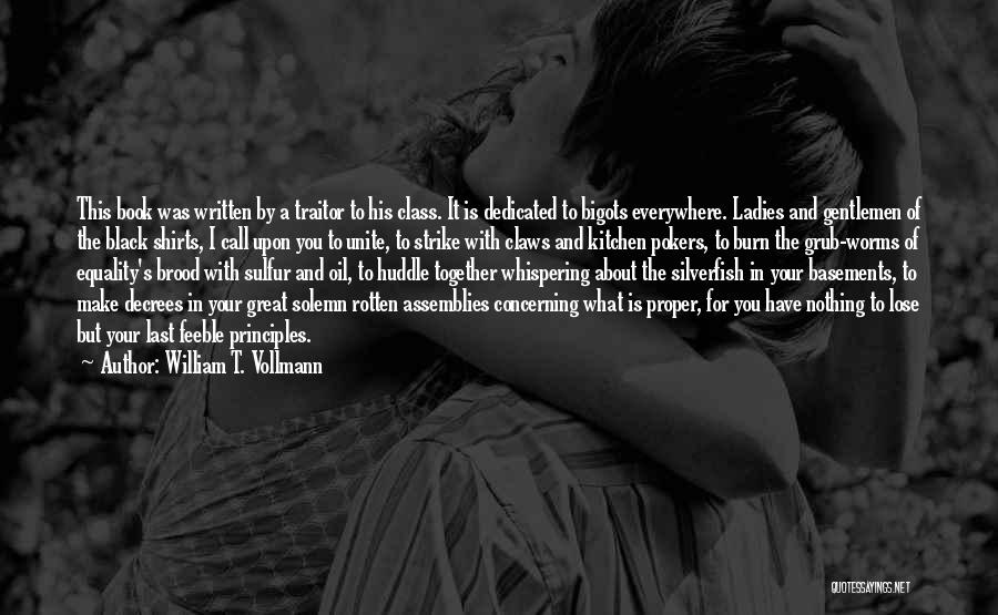 Brood Quotes By William T. Vollmann