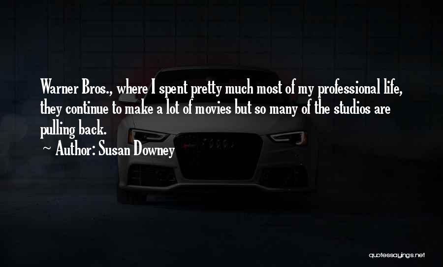 Bros For Life Quotes By Susan Downey