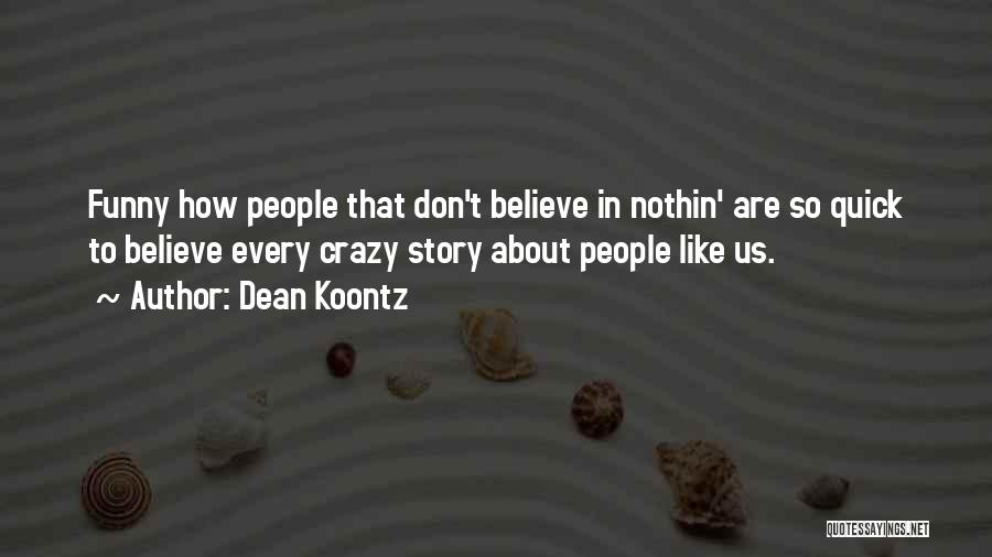 Brother Funny Quotes By Dean Koontz