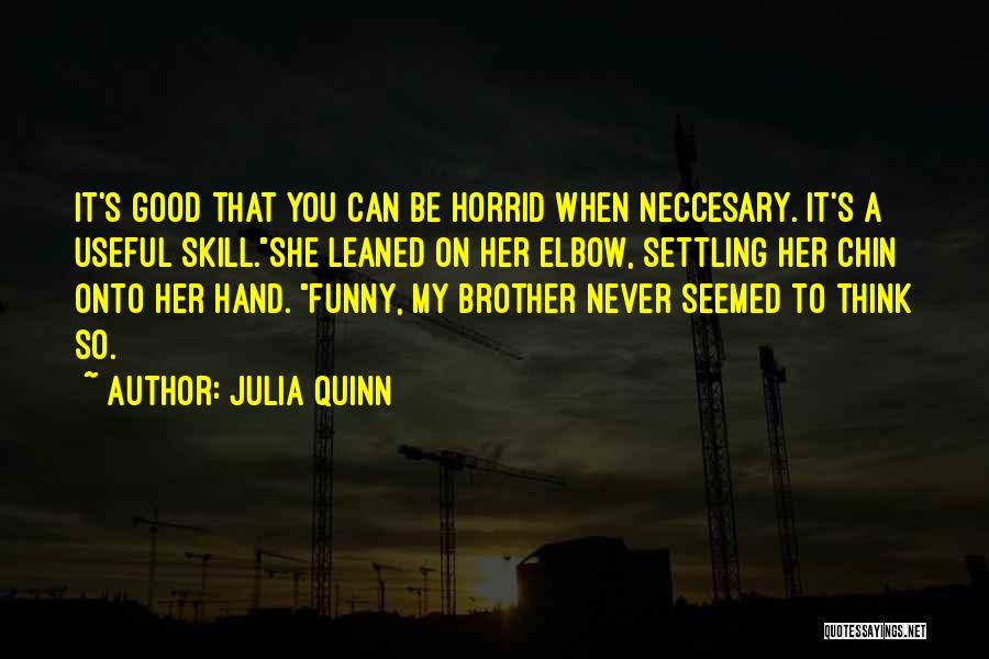 Brother Funny Quotes By Julia Quinn